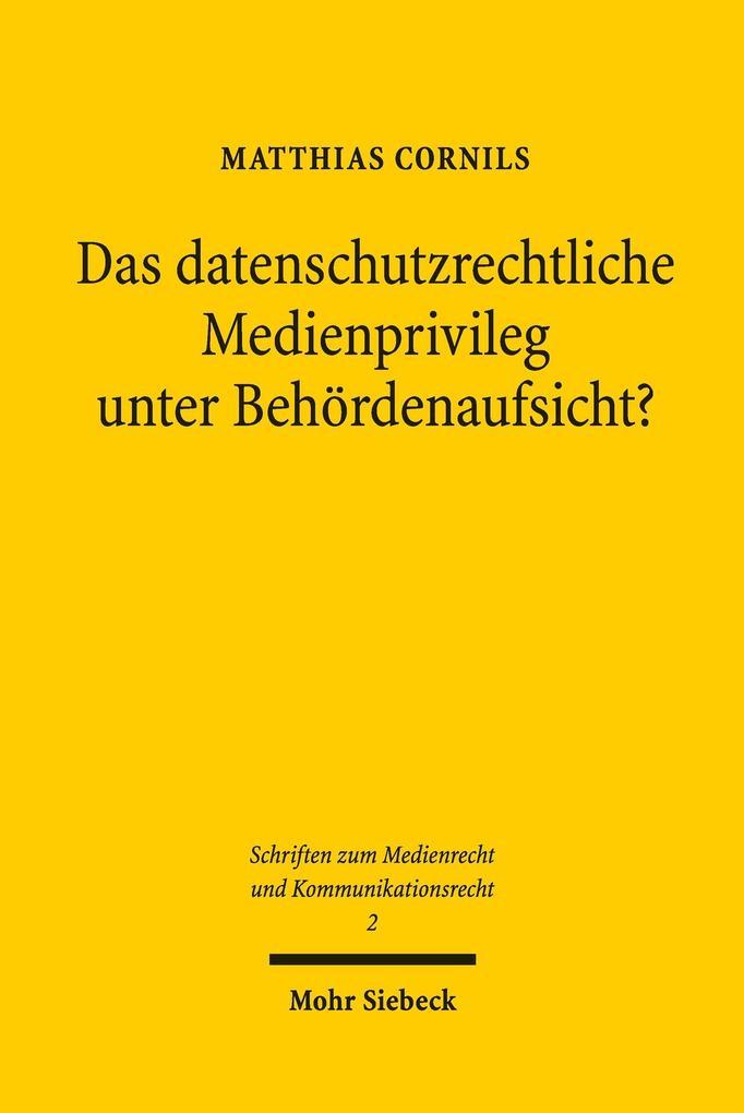 Das datenschutzrechtliche Medienprivileg unter Behördenaufsicht? als eBook pdf