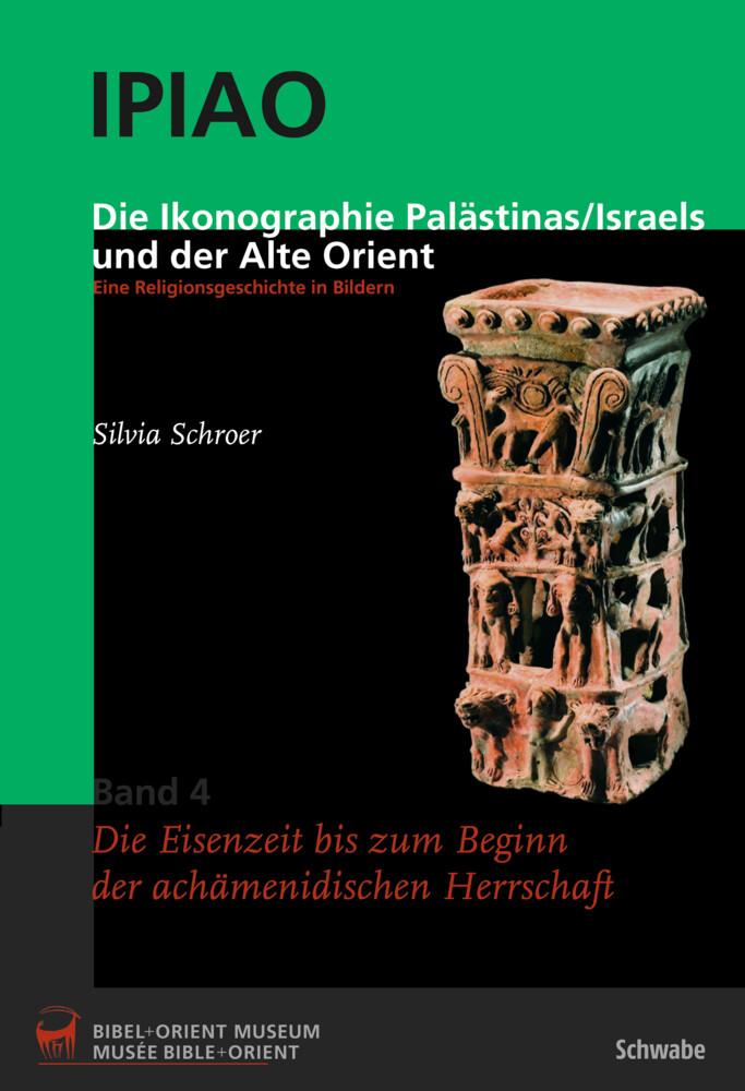 Die Ikonographie Palästinas/Israels und der Alte Orient. Eine Religionsgeschichte in Bildern als Buch (gebunden)