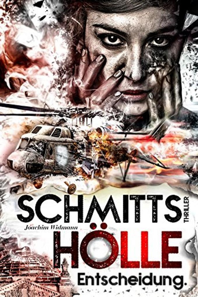 Schmitts Hölle - Entscheidung. als eBook