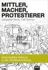 Mittler, Macher, Protestierer