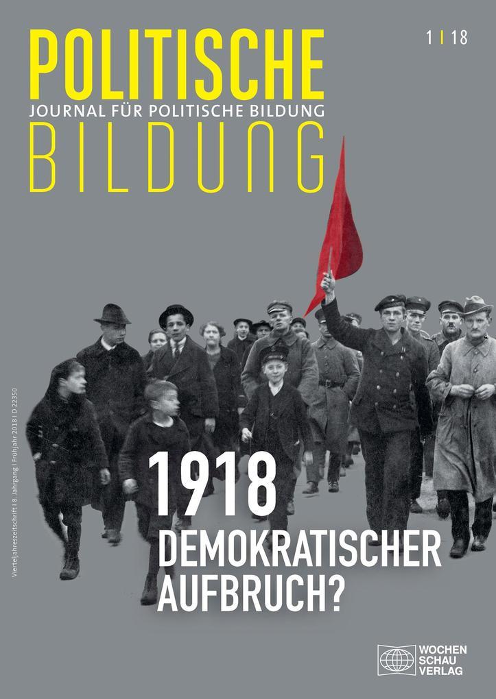 1918 - neue Weltordnung und demokratischer Aufbruch? als eBook