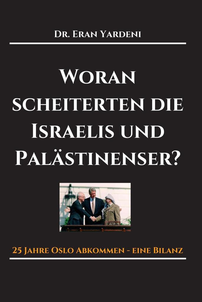 Woran scheiterten die Israelis und Palästinenser als eBook