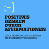 Positives Denken durch Affirmationen