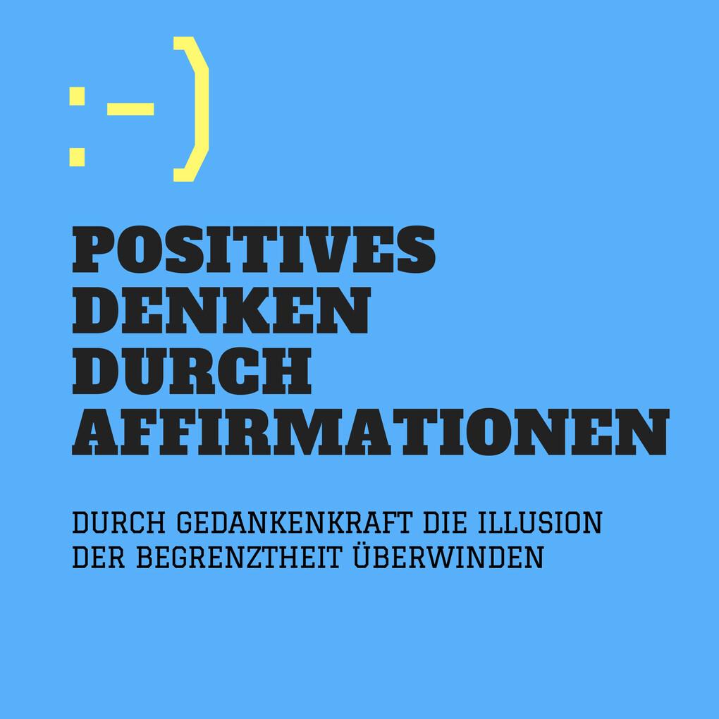 Positives Denken durch Affirmationen als Hörbuch Download