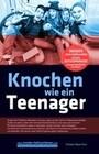 Knochen wie ein Teenager: Insider-Heilverfahren gegen Osteoporose