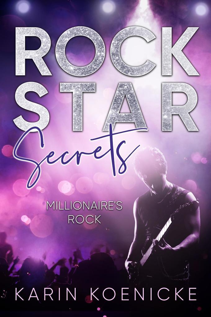 Millionaire`s Rock - Sein geheimes Leben als eBook