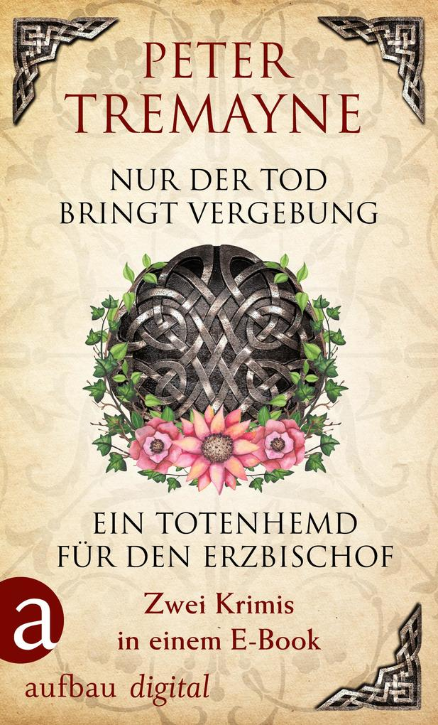 Nur der Tod bringt Vergebung & Ein Totenhemd für den Erzbischof als eBook