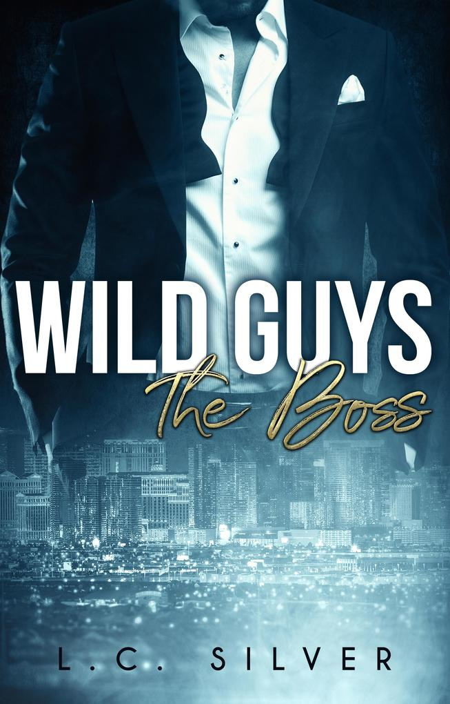 Wild Guys. The Boss als eBook