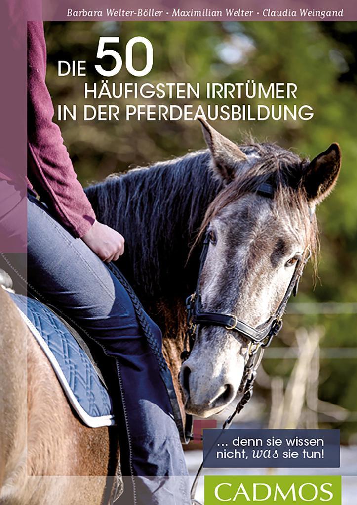 Die 50 häufigsten Irrtümer in der Pferdeausbildung als eBook