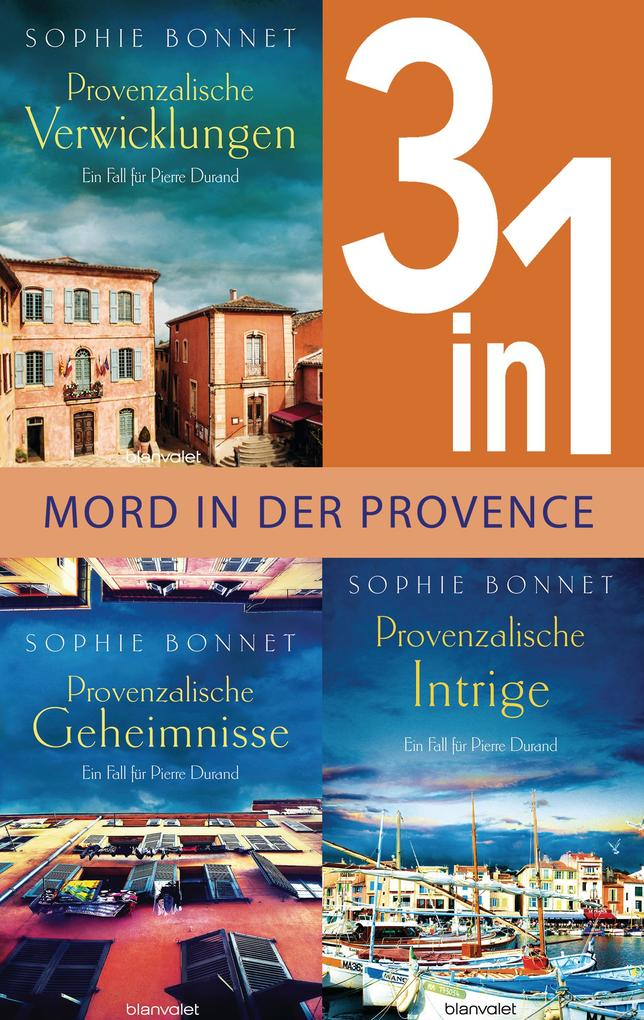 Drei Fälle für Pierre Durand: Provenzalische Verwicklungen / Provenzalische Geheimnisse / Provenzalische Intrige (3in1-Bundle) als eBook