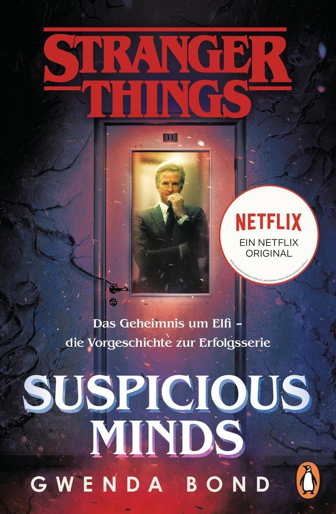 Stranger Things: Suspicious Minds - DIE OFFIZIELLE DEUTSCHE AUSGABE - ein NETFLIX-Original als eBook