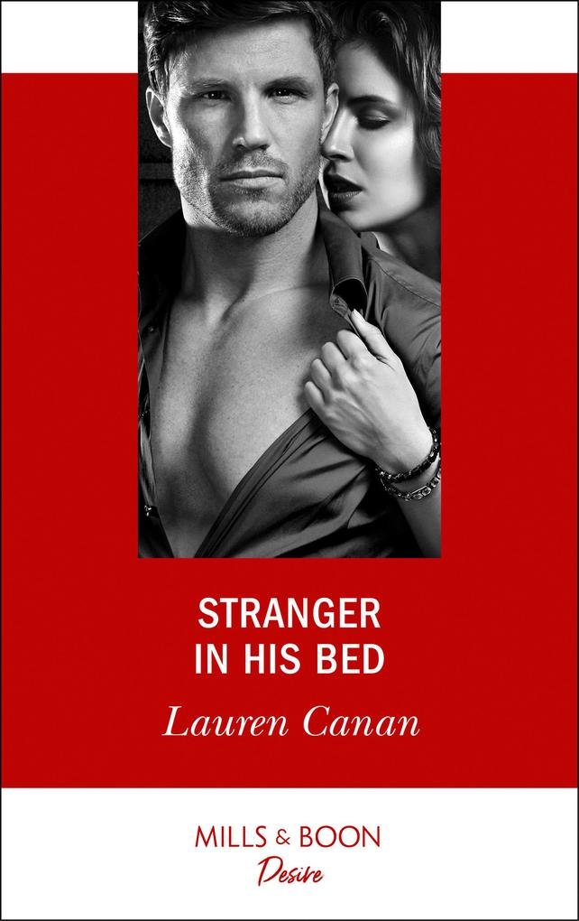 Stranger In His Bed (Mills & Boon Desire) (The Masters of Texas, Book 3) als eBook