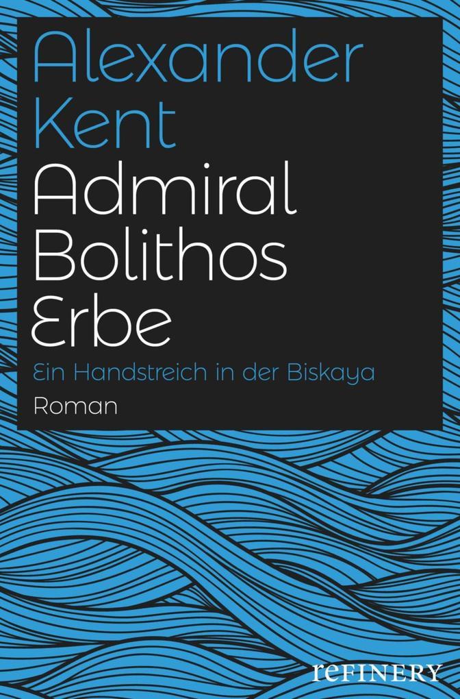 Admiral Bolithos Erbe als eBook epub