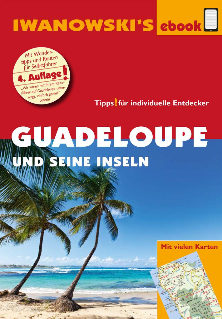 Guadeloupe und seine Inseln - Reiseführer von Iwanowski als eBook