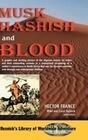 Musk, Hashish, and Blood