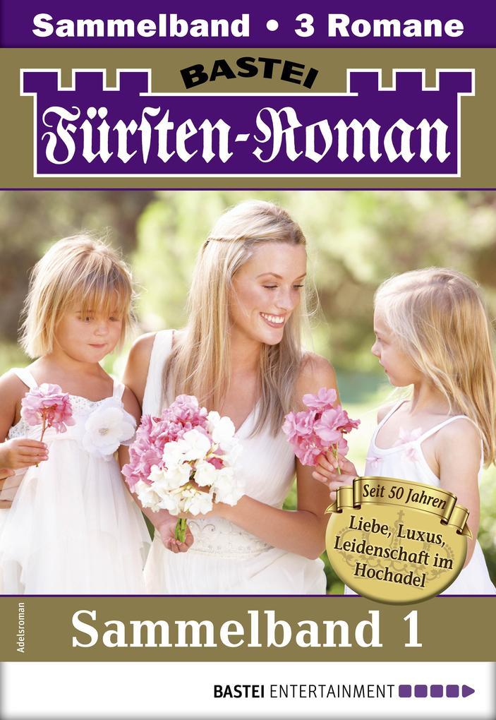 Fürsten-Roman Sammelband 1 - Adelsroman als eBook