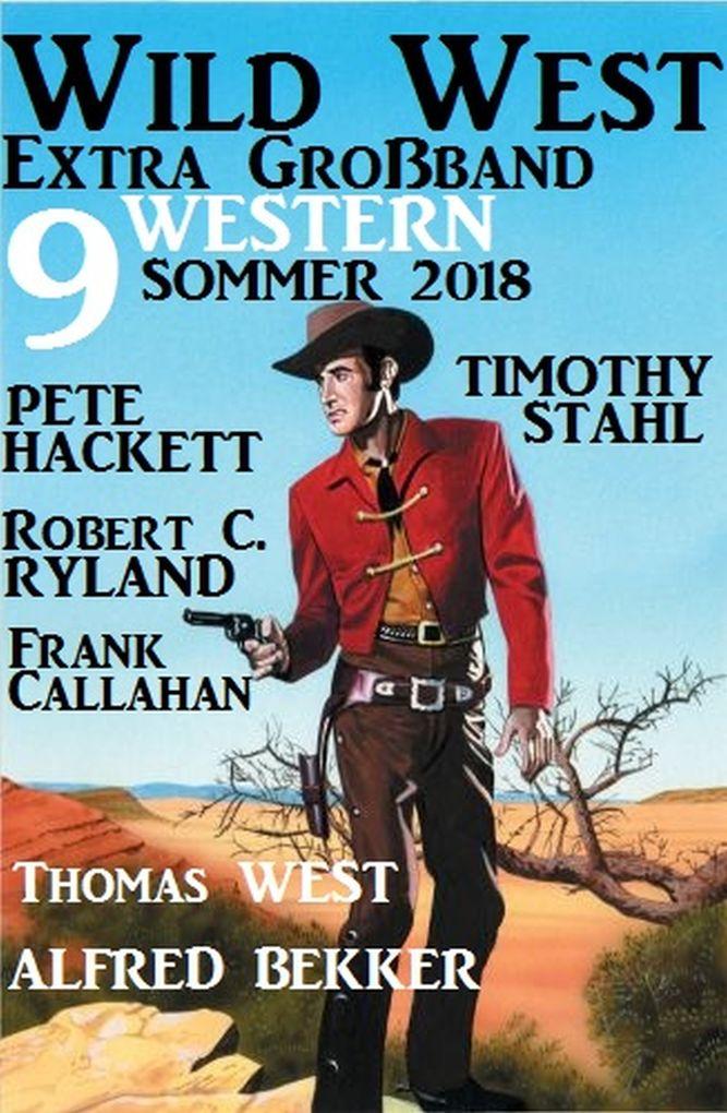 Wild West Extra Großband Sommer 2018: 9 Western als eBook