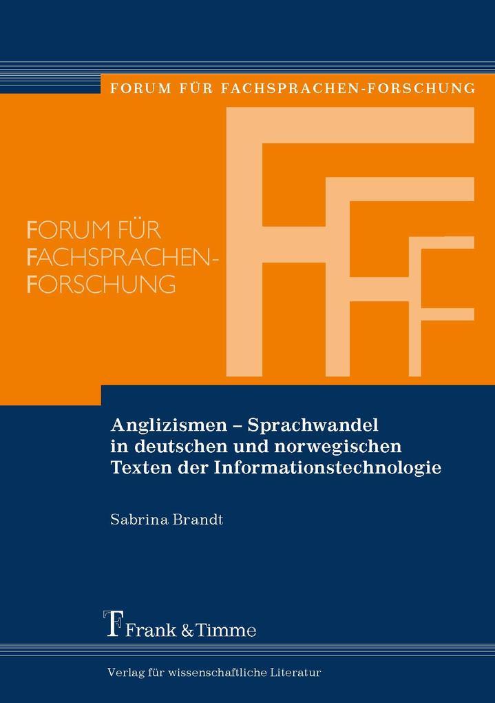 Anglizismen - Sprachwandel in deutschen und norwegischen Texten der Informationstechnologie als eBook