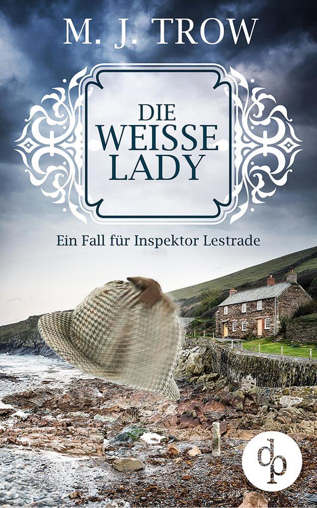 Die weiße Lady: Ein Fall für Inspektor Lestrade (Cosy Crime, britischer Krimi) als eBook