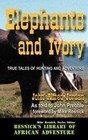 Elephants and Ivory: True Tales of Hunting and Adventure