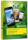Dein Smartphone mit Android 9 - Einfach alles können - die besten Tipps und Tricks