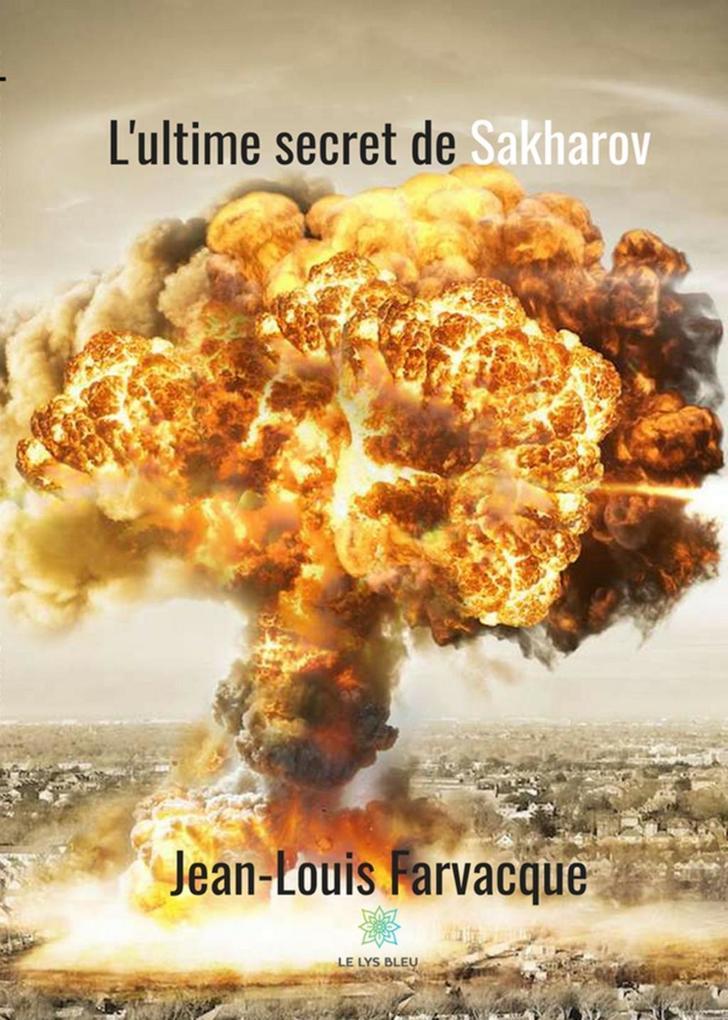 L'ultime secret de Sakharov