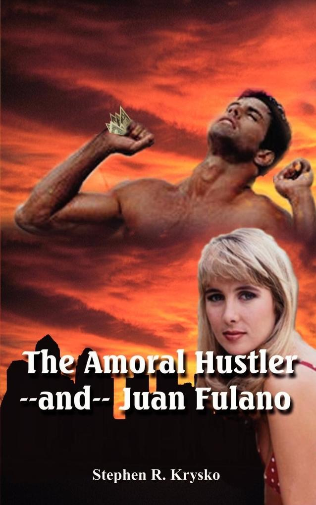 The Amoral Hustler and Juan Fulano: A 2-In-1 Book of Suspenseful Entertainment als Taschenbuch