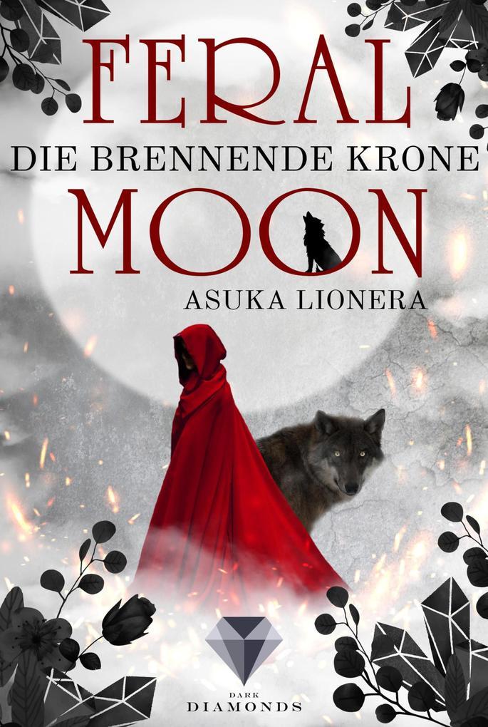 Feral Moon 3: Die brennende Krone als eBook