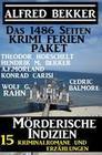 Das 1486 Seiten Krimi Ferien Paket - Mörderische Indizien: 15 Kriminalromane und Erzählungen