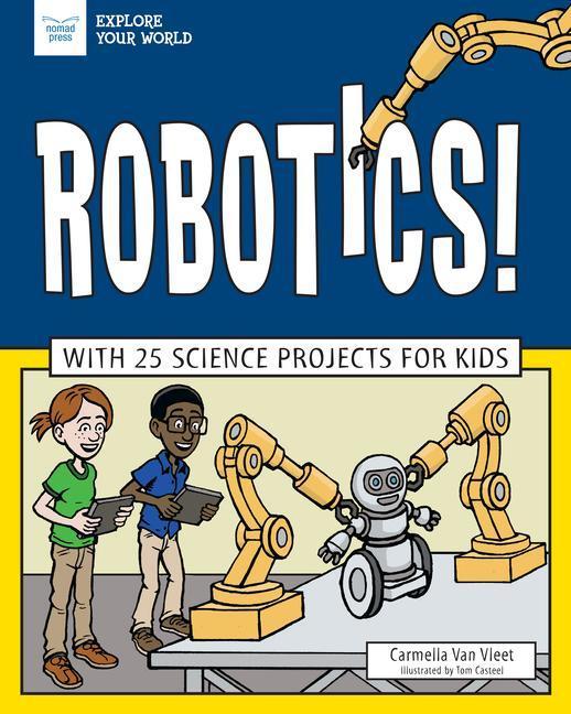 Robotics!: With 25 Science Projects for Kids als Buch (gebunden)