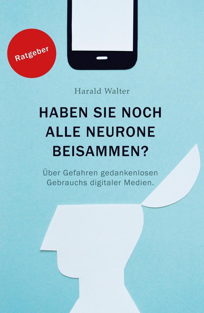 Haben Sie noch alle Neurone beisammen? als eBook