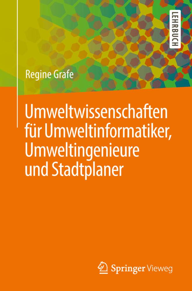 Umweltwissenschaften für Umweltinformatiker, Umweltingenieure und Stadtplaner als Buch