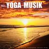 YOGA MUSIK - 11 traumhafte Yoga-Klangwelten zur Entspannung von Körper, Geist und Seele
