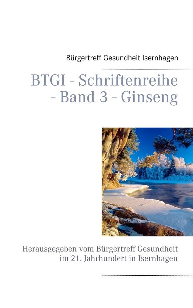 BTGI - Schriftenreihe - Band 3 - Ginseng als Buch