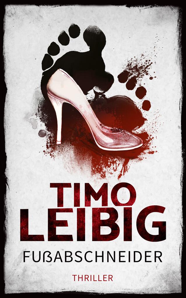 Fußabschneider: Thriller als eBook