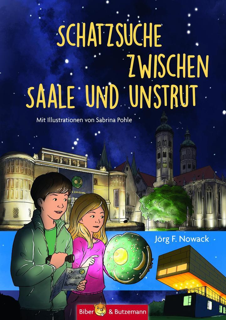 Schatzsuche zwischen Saale und Unstrut - Lilly, Nikolas und die Himmelscheibe von Nebra als Buch