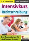 Intensivkurs Rechtschreibung / 7.-8. Schuljahr
