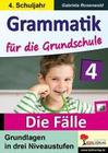 Grammatik für die Grundschule - Die Fälle / Klasse 4