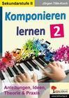 Komponieren lernen / Band 2