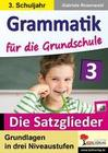 Grammatik für die Grundschule - Die Satzglieder / Klasse 3