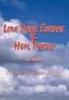 Love Thine Enemas & Heal Thyself: 5th Ed.