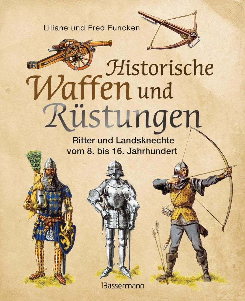 Historische Waffen und Rüstungen als Buch