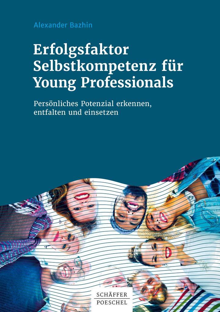 Erfolgsfaktor Selbstkompetenz für Young Professionals als eBook epub