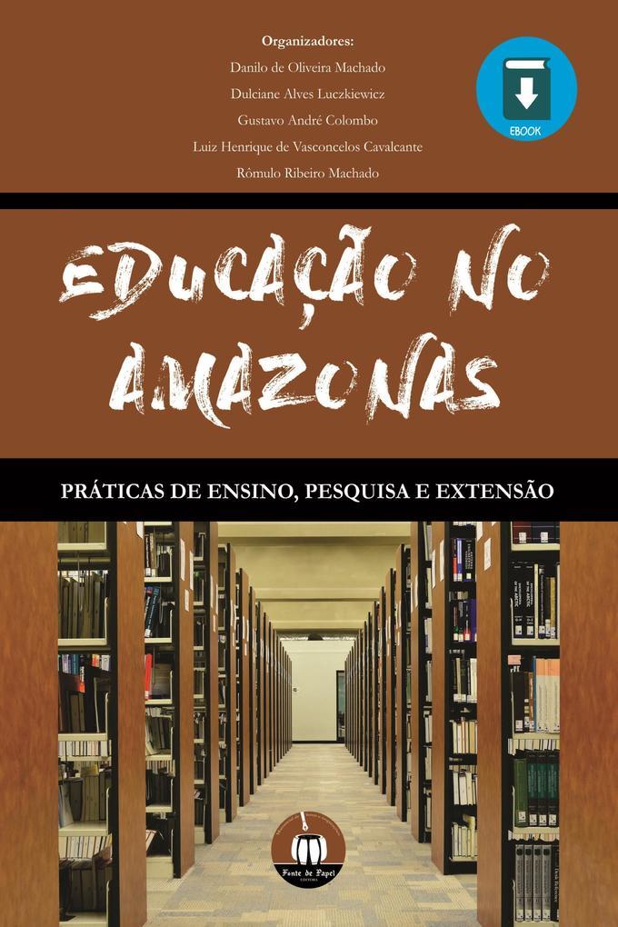 Educação no Amazonas: Práticas de ensino pesquisa e extensão