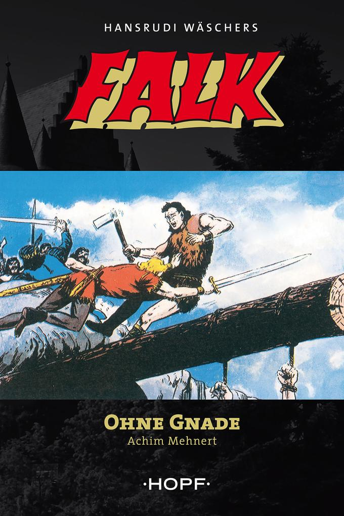Falk 7: Ohne Gnade als eBook