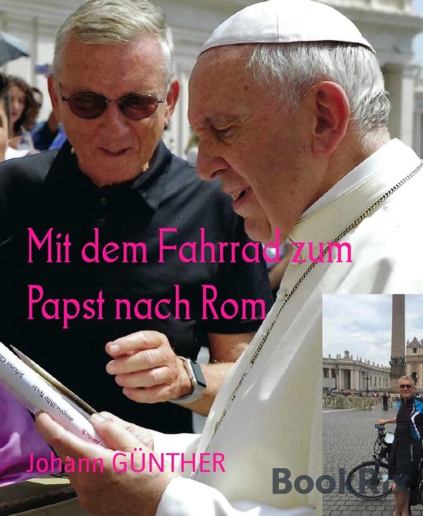 Mit dem Fahrrad zum Papst nach Rom als eBook