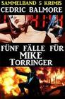 Sammelband 5 Krimis - Fünf Fälle für Mike Torringer