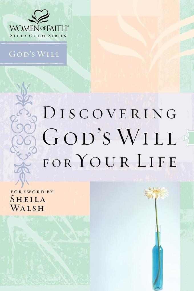 Discovering God´s Will for Your Life als Taschenbuch von Sheila Walsh, Thomas Nelson Publishers
