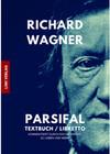 Parsifal Textbuch / Libretto (Kommentiert durch ein Nachwort zu Leben und Werk des Komponisten)