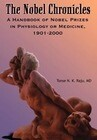 The Nobel Chronicles: A Handbook of Nobel Prizes in Physiology or Medicine, 1901-2000